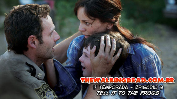 The Walking Dead 1ª Temporada Episódio 3: Tell It To The Frogs