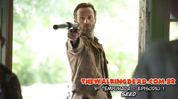 The Walking Dead 3ª Temporada Episódio 1: Seed (Semente)