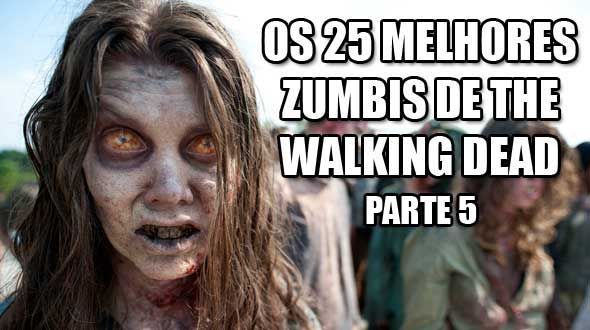 Os 25 melhores zumbis de The Walking Dead - Parte 5