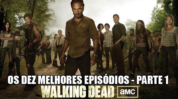 The Walking Dead melhores episódios parte 1