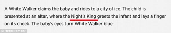 Um Caminhante Branco pega o bebê e cavalga até uma cidade de gelo. A criança é apresentada em um altar, onde o Rei da Noite recebe o menino e toca em sua bochecha. Os olhos bebê se tornam azuis como os de um Caminhante Branco.