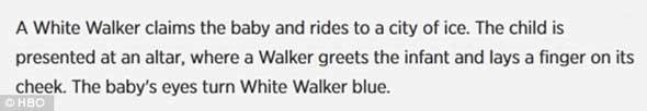 DEPOIS: Um Caminhante Branco pega o bebê e cavalga até uma cidade de gelo. A criança é apresentada em um altar, onde um Caminhante recebe o menino e toca em sua bochecha. Os olhos bebê se tornam azuis como os de um Caminhante Branco.